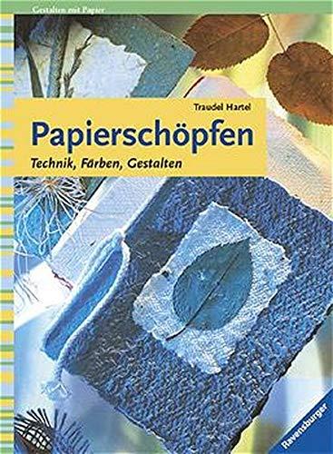 Papierschöpfen: Technik, Färben, Gestalten