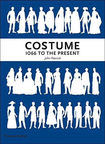 Costume 1066 to the Present: A Complete Guide to English Costume Design and History por John Peacock