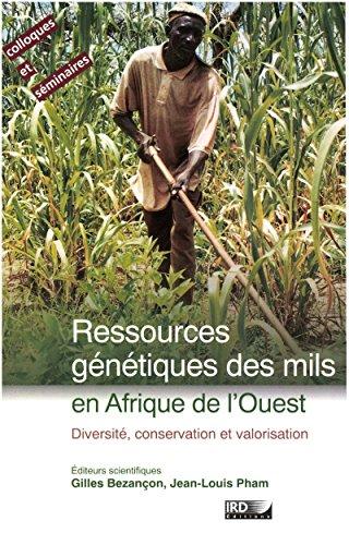 Ressources génétiques des mils en Afrique de l'Ouest: Diversité, conservation et valorisation