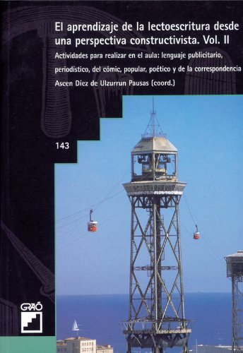 El Aprendizaje de la Lectoescritura Desde una Perspectiva Constructivista. Volume II: Actividades...