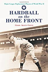 Hardball on the Home Front: Major League Replacement Players of World War II