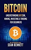 Bitcoin: Understanding Bitcoin, Mining, Investing & Trading for Beginners (The Cryptomasher Series Book 1) (English Edition)