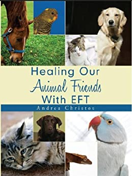 Healing Our Animal Friends with EFT (English Edition) de [Christos, Andrea]