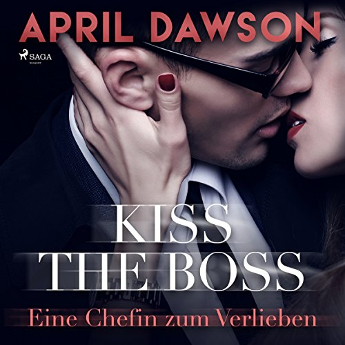 Buchseite und Rezensionen zu 'Kiss the Boss - Eine Chefin zum Verlieben' von April Dawson