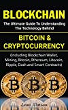 #10: Blockchain: The Ultimate Guide to Understanding the Technology Behind Bitcoin and Cryptocurrency (Including Blockchain Wallet, Mining, Bitcoin, Ethereum, Litecoin, Ripple, Dash and Smart Contracts)