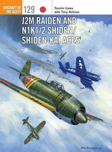 J2M Raiden and N1K1/2 Shiden/Shiden-Kai Aces (Aircraft of the Aces)