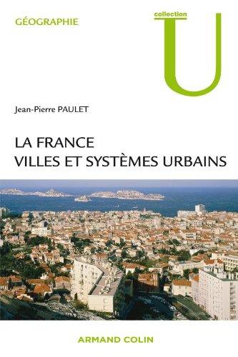 La France : villes et systmes urbains