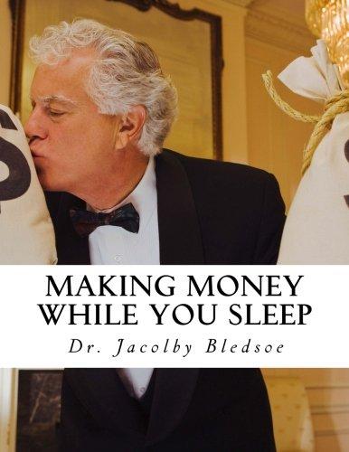 Making Money While You Sleep: (Starting A Company Like Vistaprint.com): Volume 1