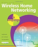 Wireless Home Networking In Easy Steps, 2nd Edition