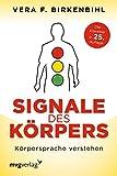 Signale des Körpers: Körpersprache Verstehen - Vera F. Birkenbihl