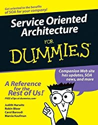 Service Oriented Architecture For Dummies by Judith Hurwitz (2006-11-06)