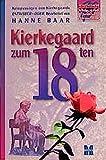 Kierkegaard zum 18ten: Beiträge zu einer Christlichen Tiefenpsychologie. Kernpassagen aus Kierkegaards Entweder-Oder