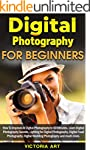 Digital Photography for Beginners: Ho...