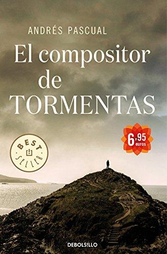 El compositor de tormentas (BEST SELLER) por Andres Pascual