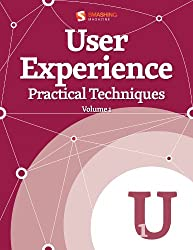 User Experience, Practical Techniques, Volume 1 (Smashing eBook Series) (English Edition)