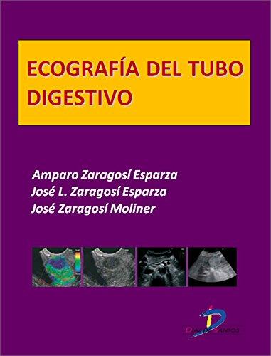Ecografía del tubo digestivo  (Este capítulo pertenece al libro Tratado de ultrasonografía abdominal) por Amparo Zaragosi Esparza