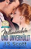 Milliardenschwer und unverhüllt ~ Marcus: Ein Milliardär voller Leidenschaft (Buch 11) von J. S. Scott
