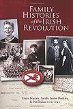 Family histories of the Irish Revolution