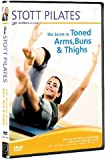 Stott Pilates: The Secret to Toned Arms Buns & Thighs [DVD]