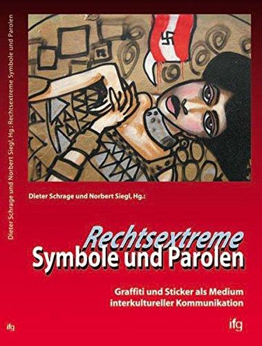 Rechtsextreme Symbole und Parolen: Graffiti und Sticker als Medium interkultureller Kommunikation (Sticker Graffiti Book)