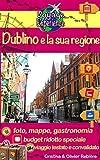 Dublino e la sua regione: Scoprite questa capitale dinamica, così ricca di fascino e di storia, nonché la sua magnifica regione! (Voyage Experience Vol. 5) (Italian Edition)