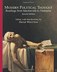 Modern Political Thought: Readings from Machiavelli to Nietzsche by David Wootton (Editor) ?€? Visit Amazon's David Wootton Page search results for this author David Wootton (Editor) (1-Mar-2009) Paperback