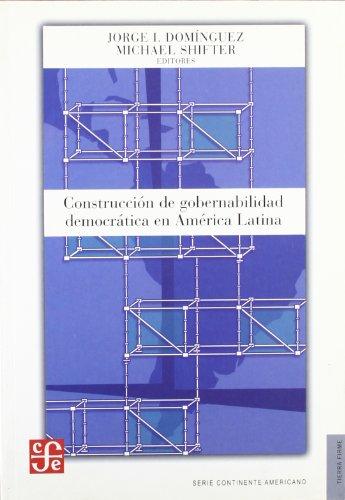 Construccion de gobernabilidad democratica en América latina (Tierra Firme: Continente Americano) por Jorge Dominguez