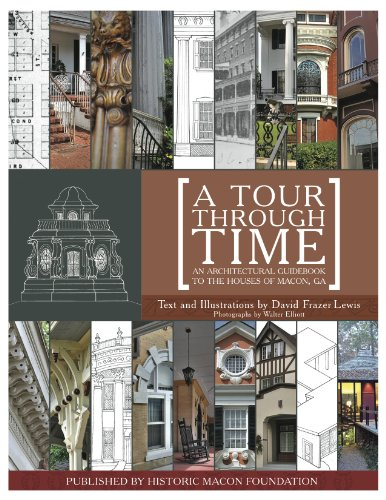 A Tour Through Time: An Architectural Guidebook to the Houses of Macon, GA (English Edition)