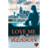 Love Me for a Reason: Transatlantic romance - the perfect holiday read (Nashville Connections Book 3)