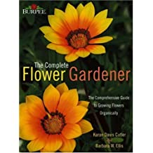 Burpee Complete Flower Gardener by Karan Davis Cutler (2006-10-16)