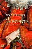 Ich, die Königin - Susan Hastings