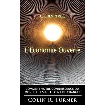 Le chemin vers l'Economie Ouverte: Comment votre connaissance du monde est sur le point de changer