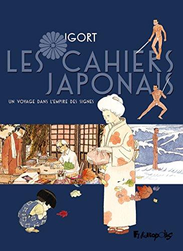 Les Cahiers japonais. Un voyage dans l'empire des signes (BAND DESS ADULT) (French Edition)