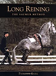 Long Reining: The Saumur Method by Philippe Karl (2003-04-01)