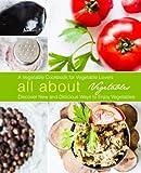 Best Vegetable Cookbooks - All About Vegetables: A Vegetable Cookbook for Vegetable Review