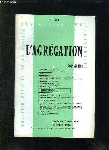 L AGREGATION N° 261 OCTOBRE 1980. SOMMAIRE: COMMUNICATIONS A LA PRESSE, INFORMATIONS FINANCIERES, AVANCEMENT DES AGREGES...