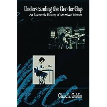 Understanding the Gender Gap: An Economic History of American Women (NBER Series on Long-term Factors in Economic Development)