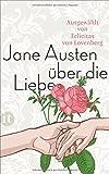 Jane Austen über die Liebe (insel taschenbuch)