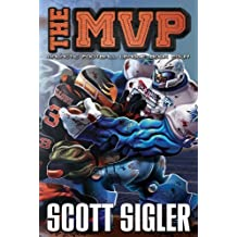 The MVP (Galactic Football League): Written by Scott Sigler, 2014 Edition, Publisher: Empty Set Entertainment [Paperback]