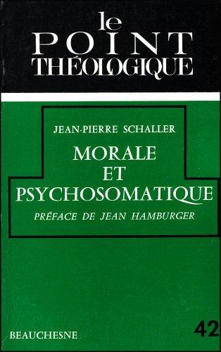 Morale et psychosomatique par Jean-Pierre SCHALLER