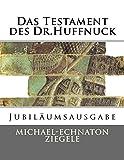 Das Testament des Dr.Huffnuck: Jubiläumsausgabe - Mr Michael-Echnaton Ziegele esq