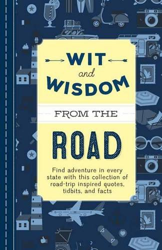 Wit and Wisdom from the Road: A Collection of Quotes and Tidbits About Life on the Road por Cider Mill Press