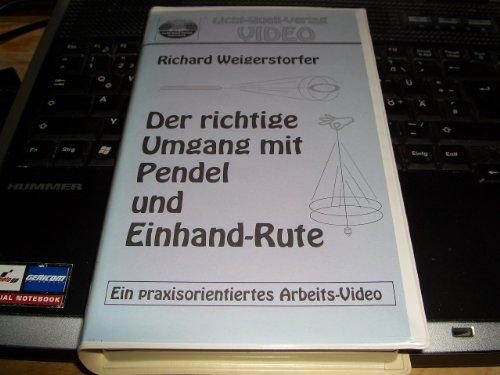 Richard Weigerstorfer - Der richtige Umgang mit Pendel und Einhand-Rute - Ein praxisorientiertes Arbeits-Video