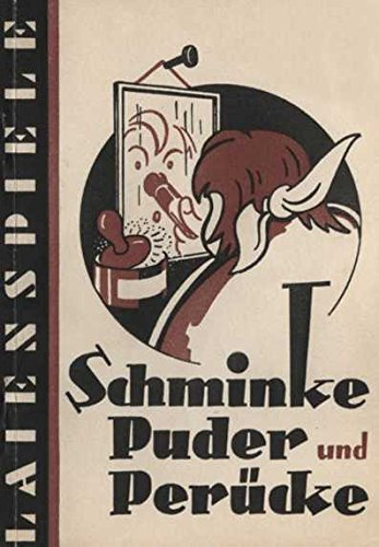 Perücke 1950 (Schminke, Puder und Perücke. Eine Anleitung zur Herstellung der Bühnenmaske für)