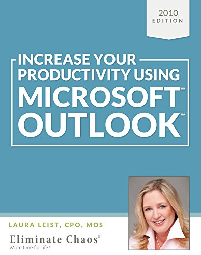 increase-your-productivity-using-microsoft-outlook-2010-eliminate-the-chaos-at-work-english-edition