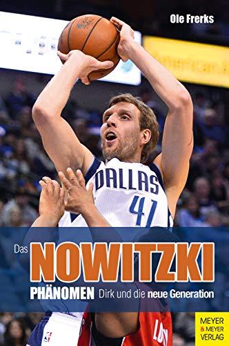 Das Nowitzki-Phänomen: Dirk und die neue Generation -