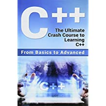 C++: The Ultimate Crash Course to Learning C++ (From Basics to Advanced): 2