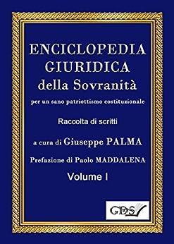 ENCICLOPEDIA GIURIDICA della Sovranità per un sano patriottismo costituzionale (Italian Edition) by [Giuseppe Palma]