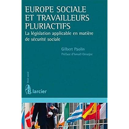 Europe sociale et travailleurs pluriactifs: La législation applicable en matière de sécurité sociale