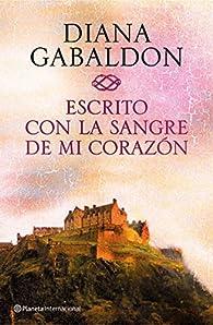 Escrito con la sangre de mi corazón par Diana Gabaldon